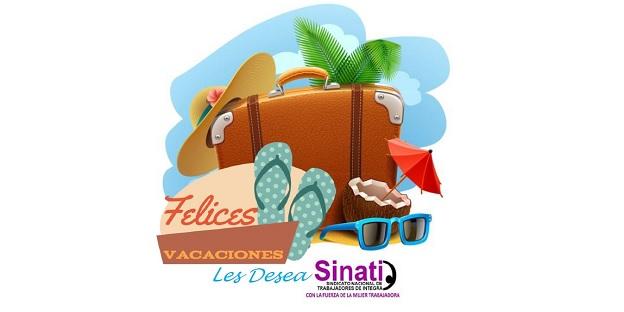 Felices Vacaciones les desea SINATI Tu Sindicato
