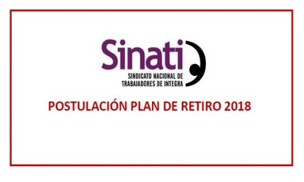 SINATI INFORMA: POSTULACION PLAN DE RETIRO 2018